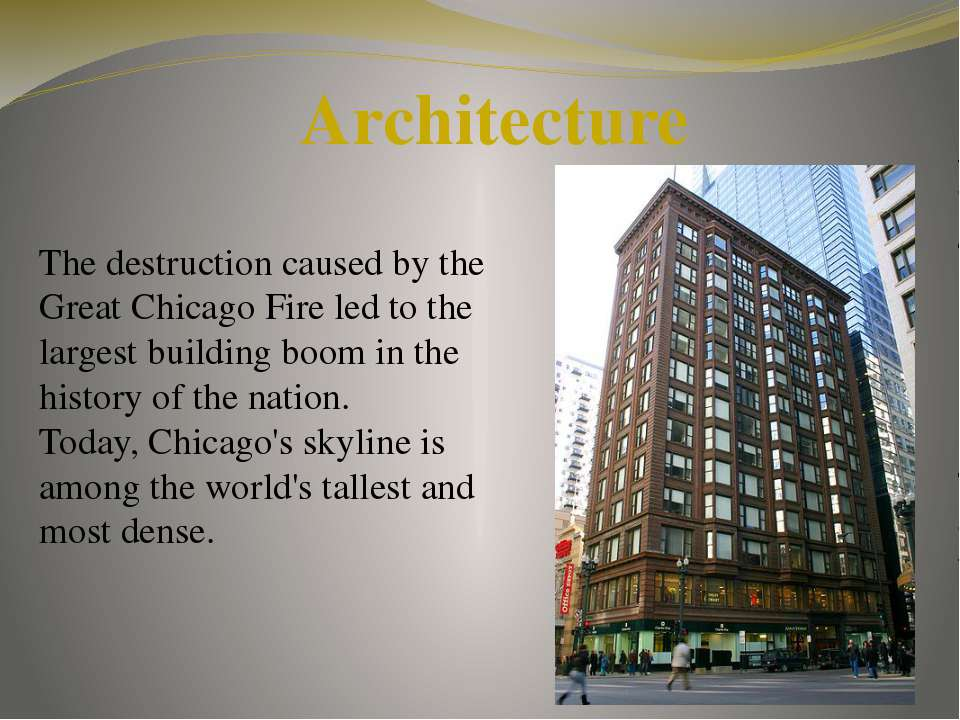Architecture The destruction caused by the Great Chicago Fire led to the larg...