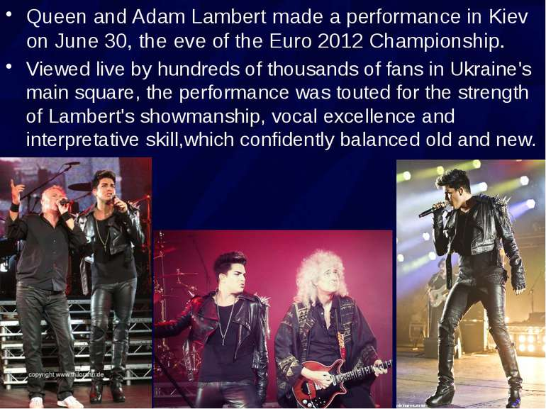 Queen and Adam Lambert made a performance in Kiev on June 30, the eve of the ...