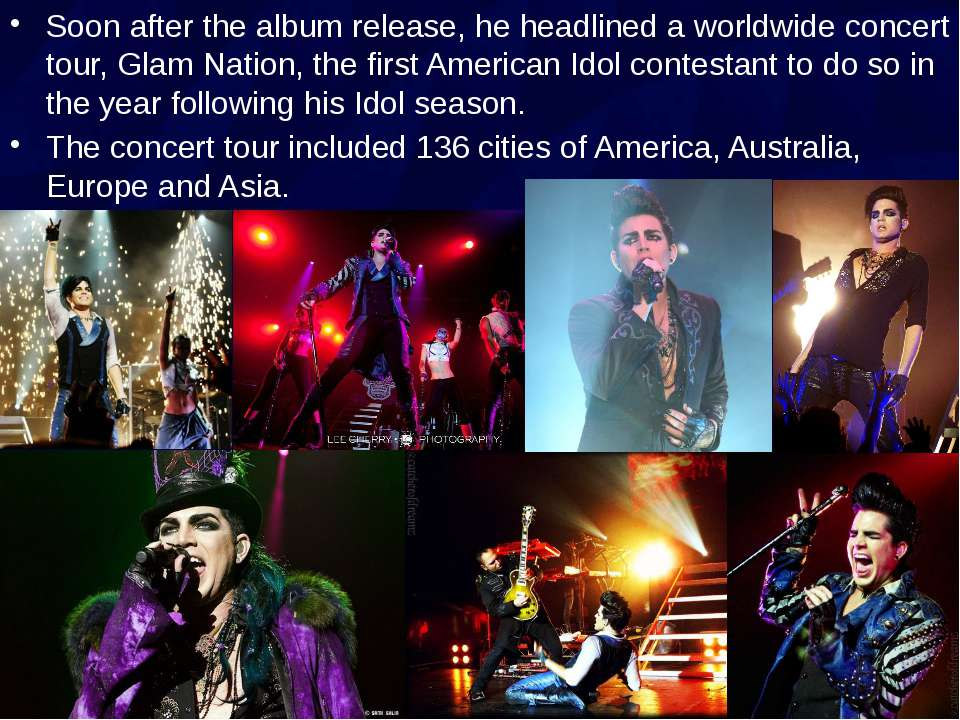 Soon after the album release, he headlined a worldwide concert tour, Glam Nat...