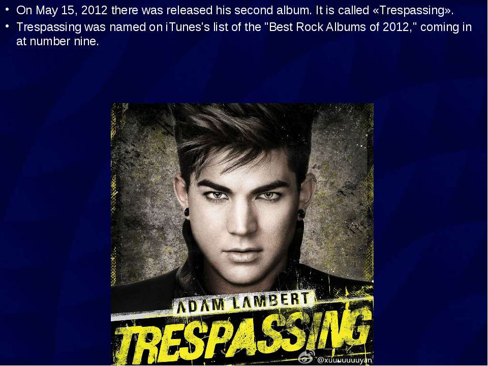On May 15, 2012 there was released his second album. It is called «Trespassin...