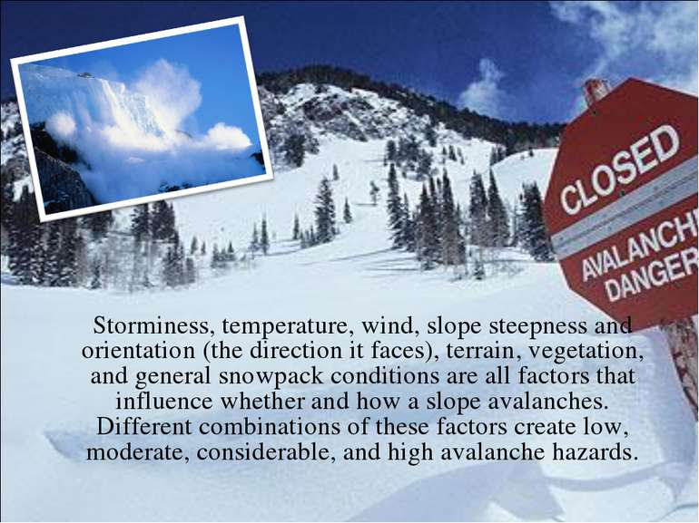 Storminess, temperature, wind, slope steepness and orientation (the direction...