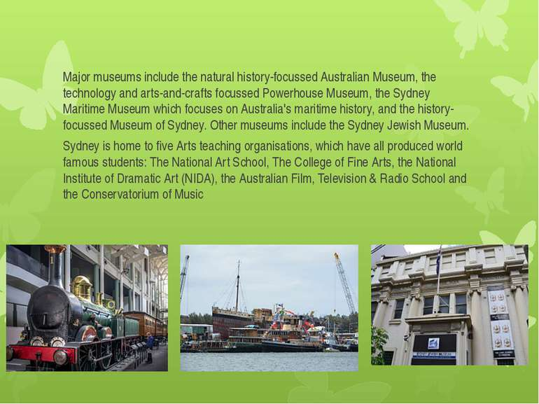 Major museums include the natural history-focussed Australian Museum, the tec...