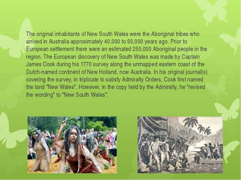 The original inhabitants of New South Wales were the Aboriginal tribes who ar...