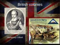 British colonies Humphrey Gilbert
