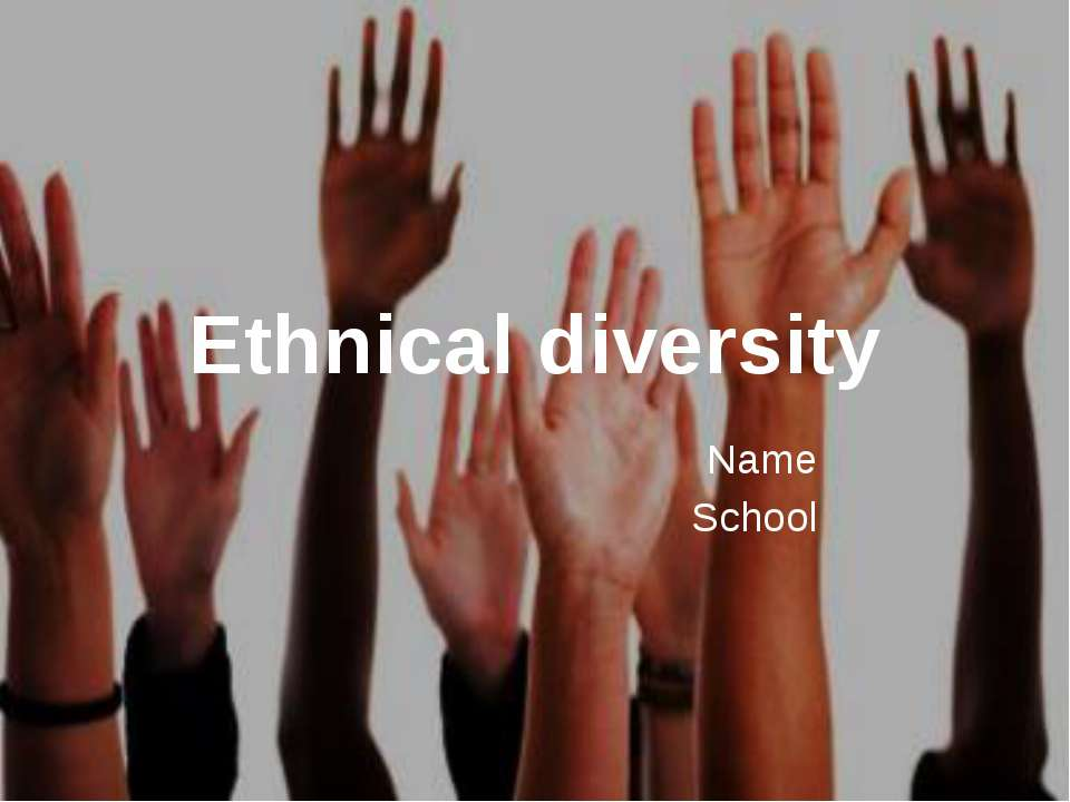 Ethnical diversity Name School