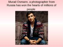 Murad Osmann, a photographer from Russia has won the hearts of millions of pe...