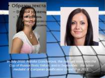 In July 2010, Natalia Goncharova, the national team won the Cup of Russia Bor...