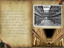 The Uffizi is one of the oldest museums in the world, the building was begun ...