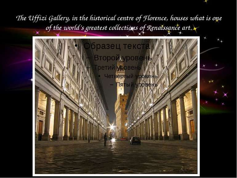The Uffizi Gallery, in the historical centre of Florence, houses what is one ...