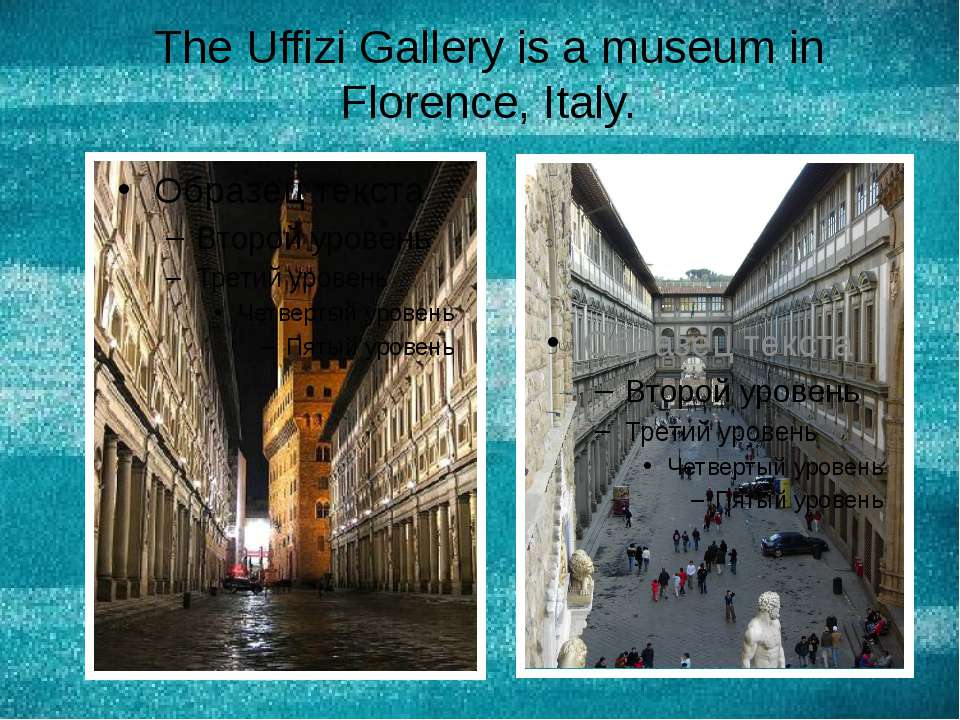 The Uffizi Gallery is a museum in Florence, Italy.