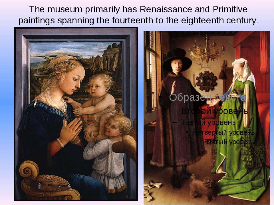 The museum primarily has Renaissance and Primitive paintings spanning the fou...