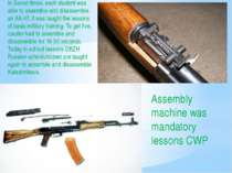 In Soviet times, each student was able to assemble and disassemble an AK-47, ...