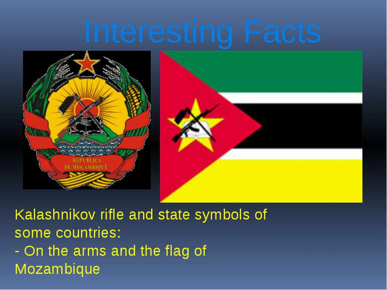 Interesting Facts Kalashnikov rifle and state symbols of some countries: - On...