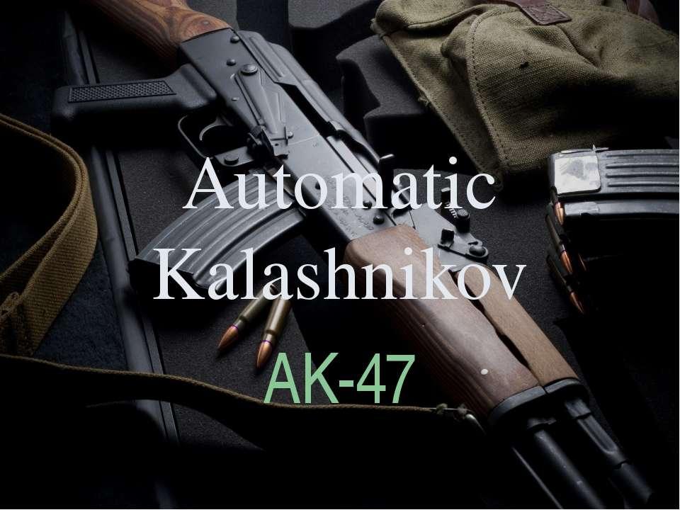 Automatic Kalashnikov AK-47