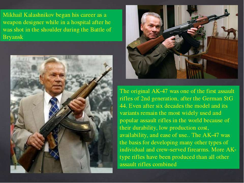 Mikhail Kalashnikov began his career as a weapon designer while in a hospital...
