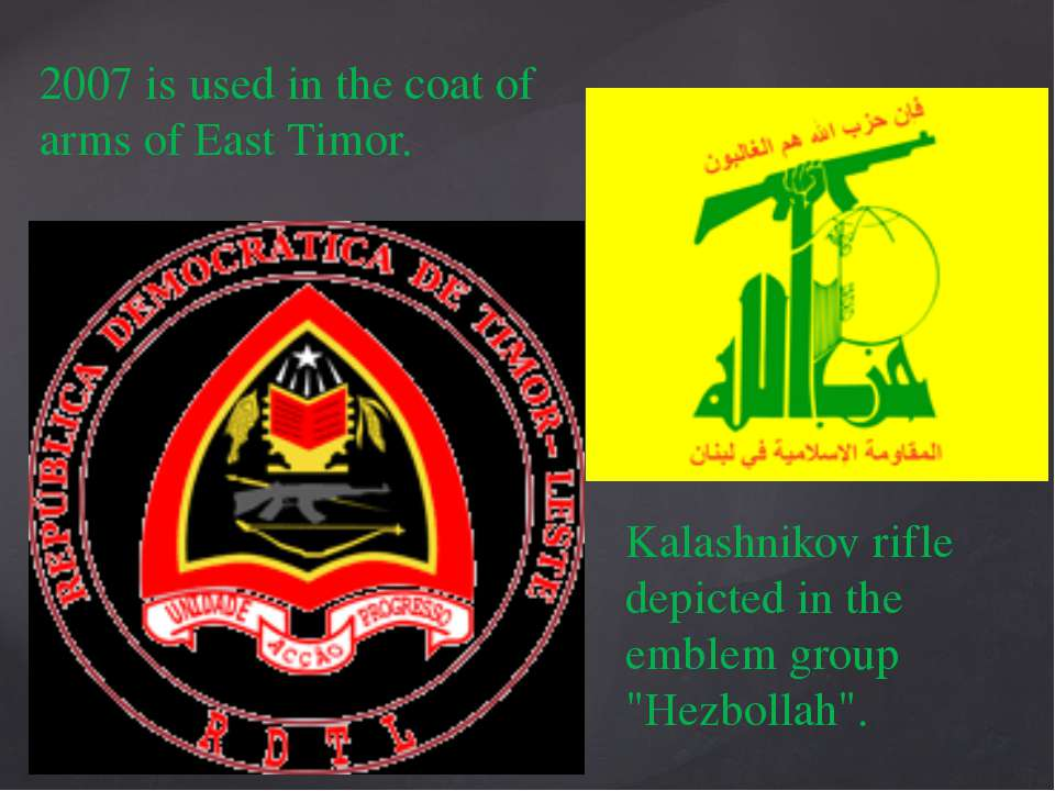 2007 is used in the coat of arms of East Timor. Kalashnikov rifle depicted in...