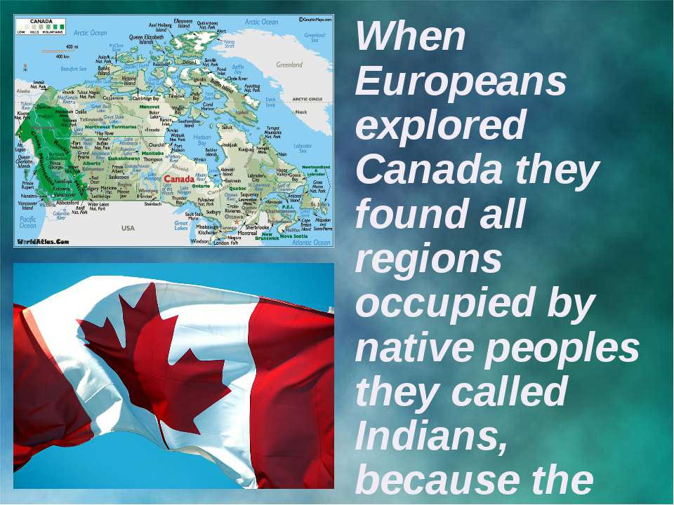When Europeans explored Canada they found all regions occupied by native peop...