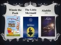 Winnie the Pooh 1977 The Little Mermaid 1989 Aladdin 1992