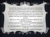 DreamWorks Animation creates high-quality entertainment, including CGanimated...