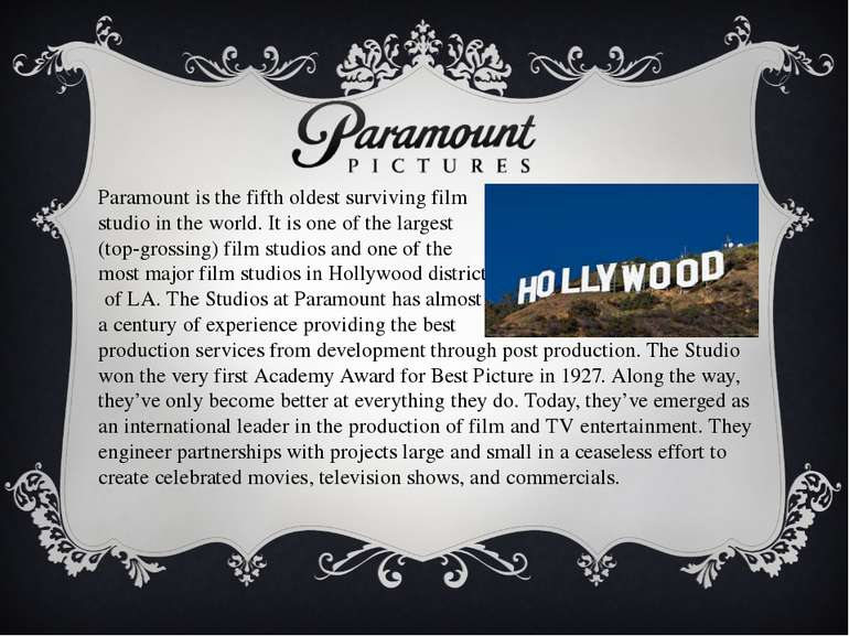 Paramount is the fifth oldest surviving film studio in the world. It is one o...