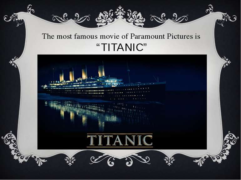 "The most famous movie of Paramount Pictures is ""TITANIC"""