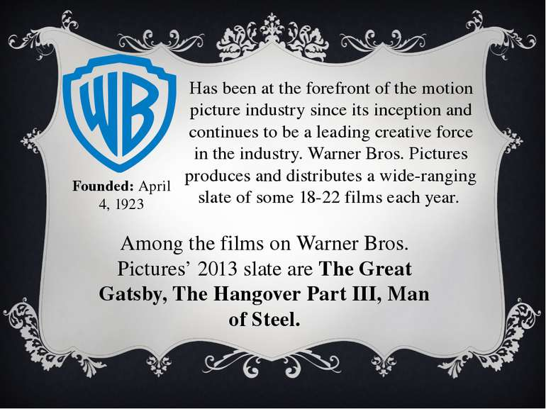 Founded: April 4, 1923 Has been at the forefront of the motion picture indust...