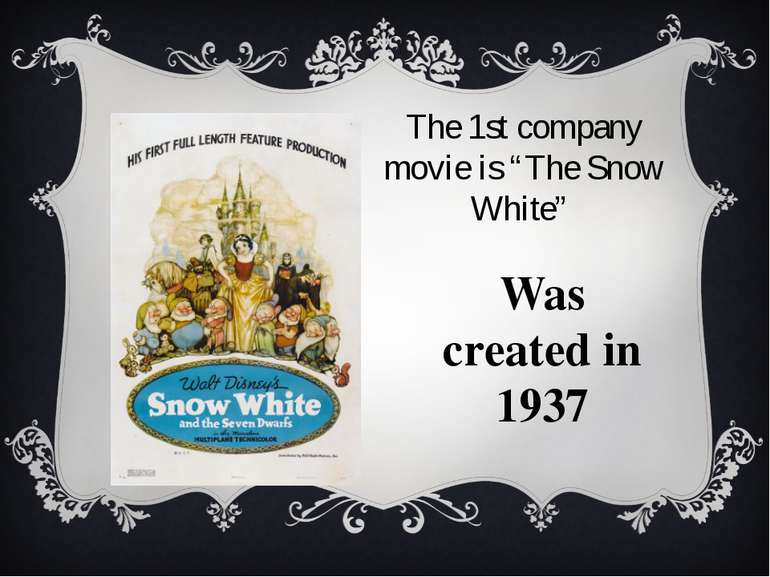 "The 1st company movie is ""The Snow White"" Was created in 1937"