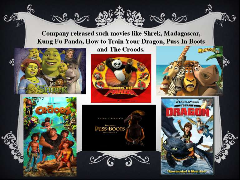 Company released such movies like Shrek, Madagascar, Kung Fu Panda, How to Tr...
