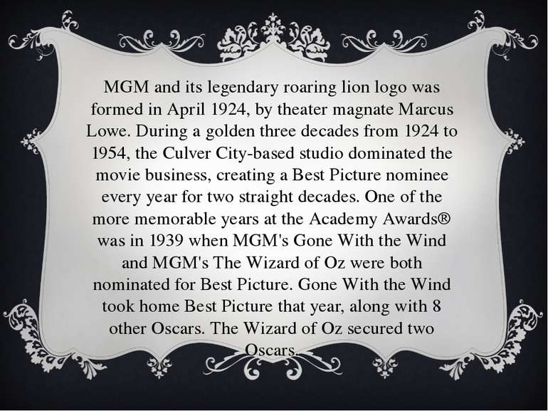 MGM and its legendary roaring lion logo was formed in April 1924, by theater ...
