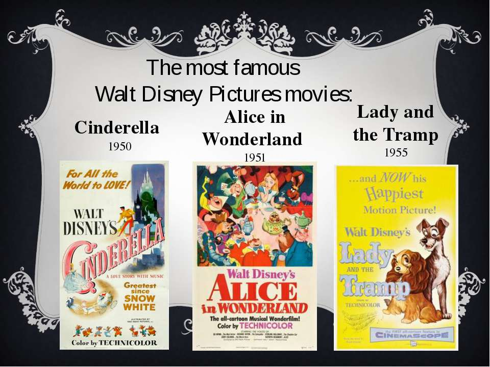 Cinderella  1950 Alice in Wonderland  1951 Lady and the Tramp 1955 The most f...