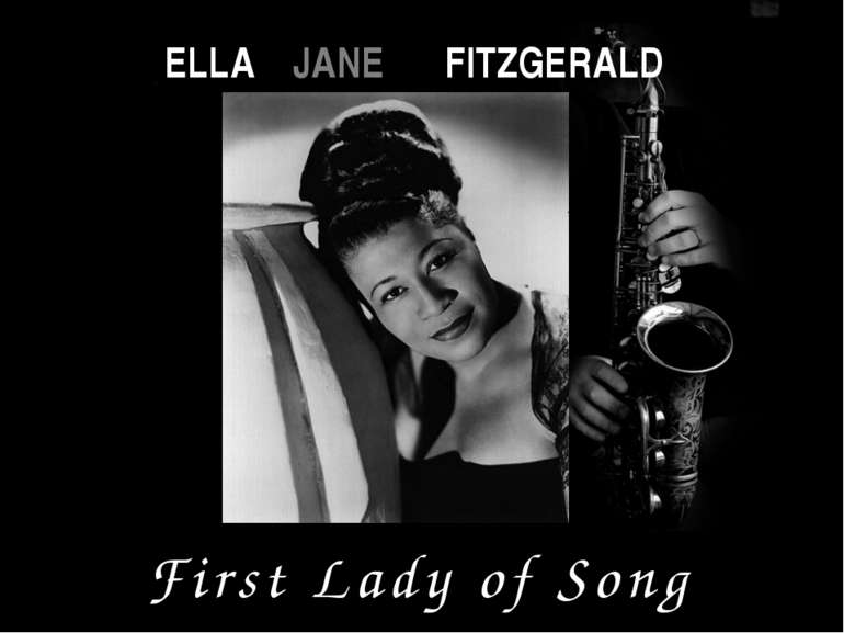 ELLA JANE FITZGERALD First Lady of Song