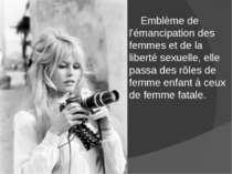 Emblème de l'émancipation des femmes et de la liberté sexuelle, elle passa de...