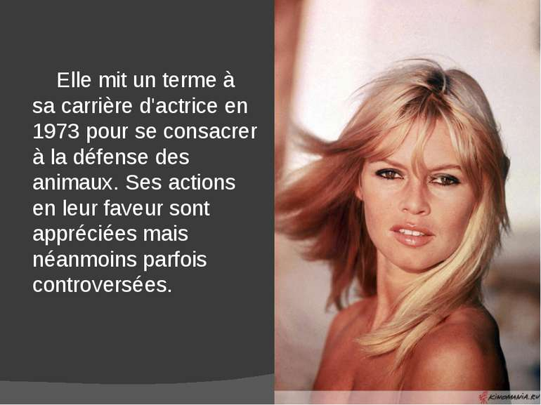 Elle mit un terme à sa carrière d'actrice en 1973 pour se consacrer à la défe...
