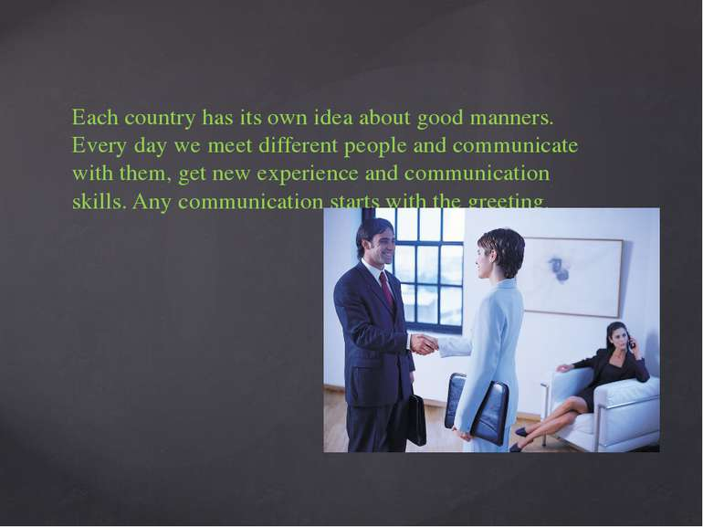 Each country has its own idea about good manners. Every day we meet different...