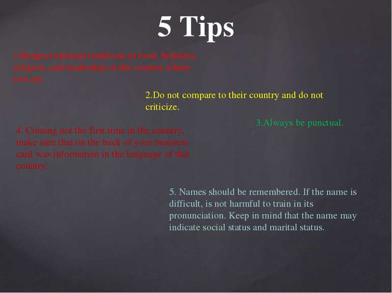 5 Tips 1.Respect national traditions in food, holidays, religion, and leaders...