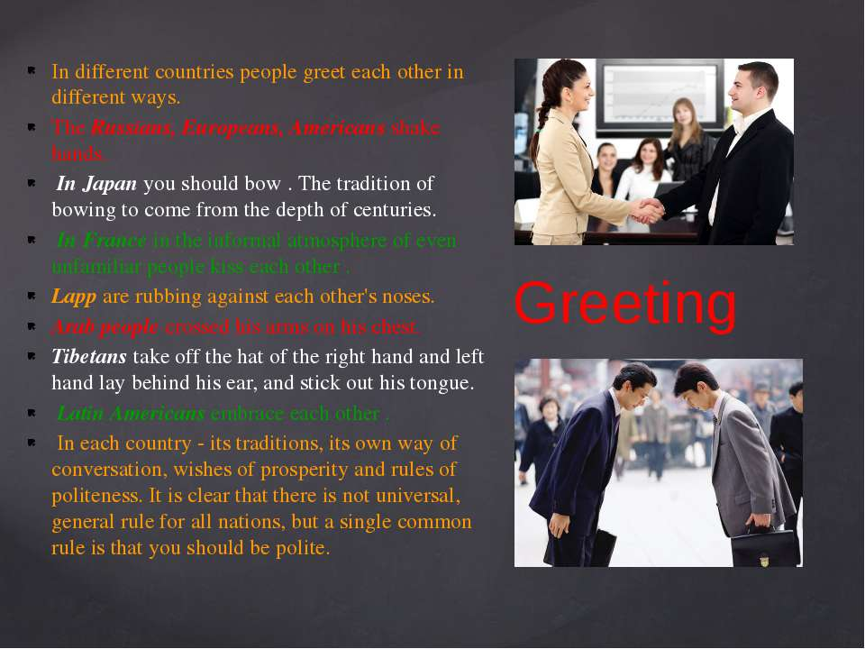 Greeting In different countries people greet each other in different ways. Th...