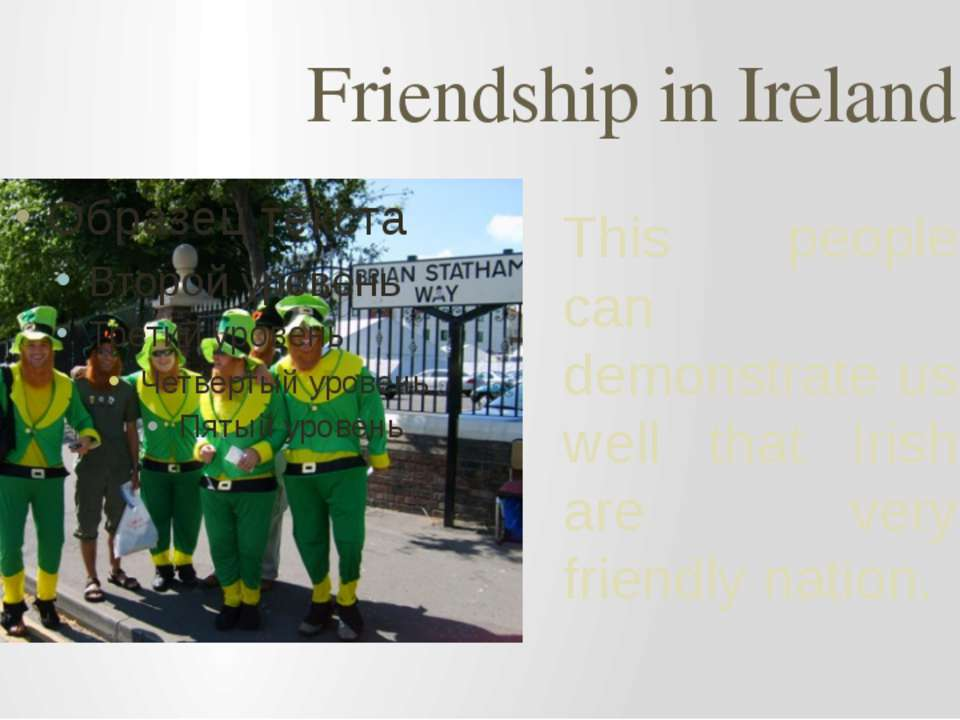 Friendship in Ireland This people can demonstrate us well that Irish are very...