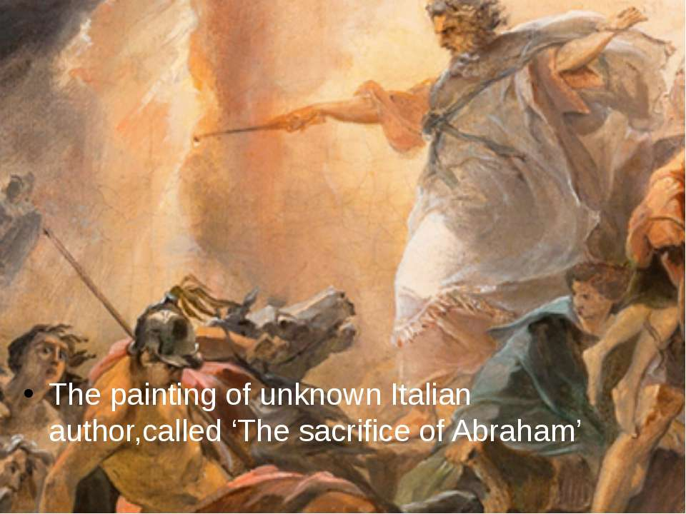 The painting of unknown Italian author,called 'The sacrifice of Abraham'