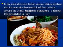 Is the most delicious Italian cuisine edition declares that for centuries fas...