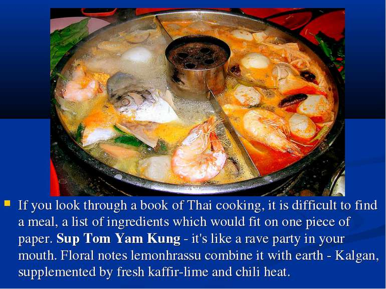 If you look through a book of Thai cooking, it is difficult to find a meal, a...