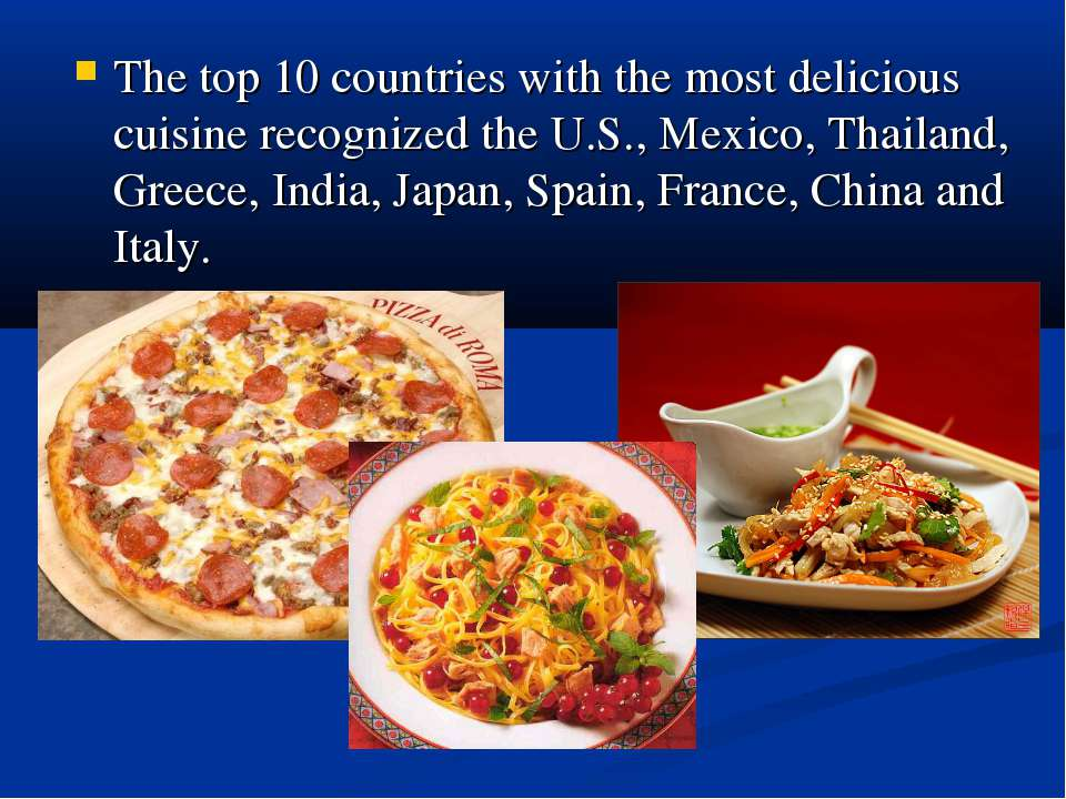 The top 10 countries with the most delicious cuisine recognized the U.S., Mex...