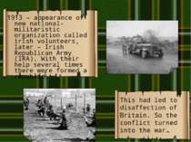 1913 – appearance of new national-militaristic organization called irish volu...