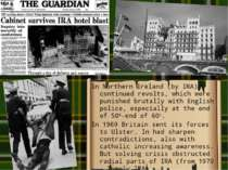 In Northern Ireland (by IRA) continued revolts, which were punished brutally ...