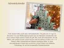 Adventskalender Viele Kinder haben auch einen Adventskalender. Für jeden der ...