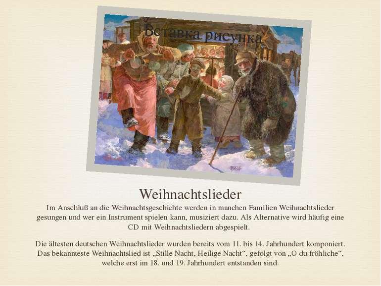 Weihnachtslieder Im Anschluß an die Weihnachtsgeschichte werden in manchen Fa...