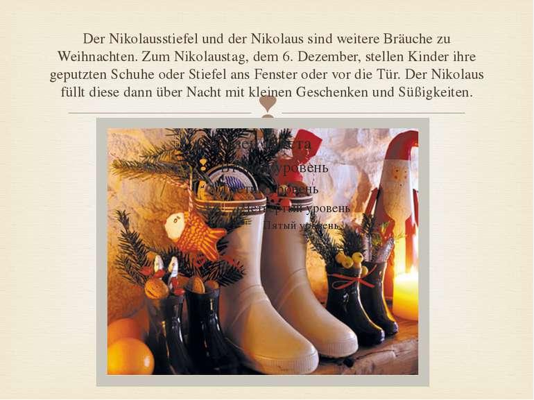 Der Nikolausstiefel und der Nikolaus sind weitere Bräuche zu Weihnachten. Zum...