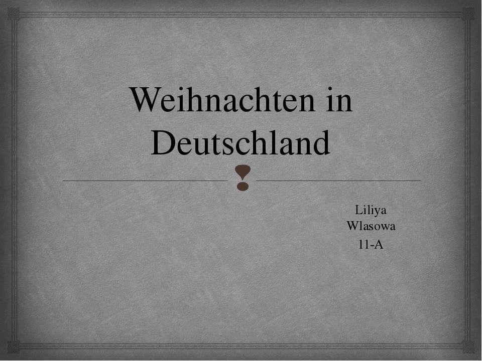 Weihnachten in Deutschland Liliya Wlasowa 11-A