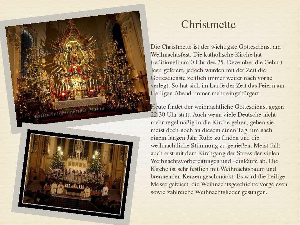 Christmette Die Christmette ist der wichtigste Gottesdienst am Weihnachtsfest...