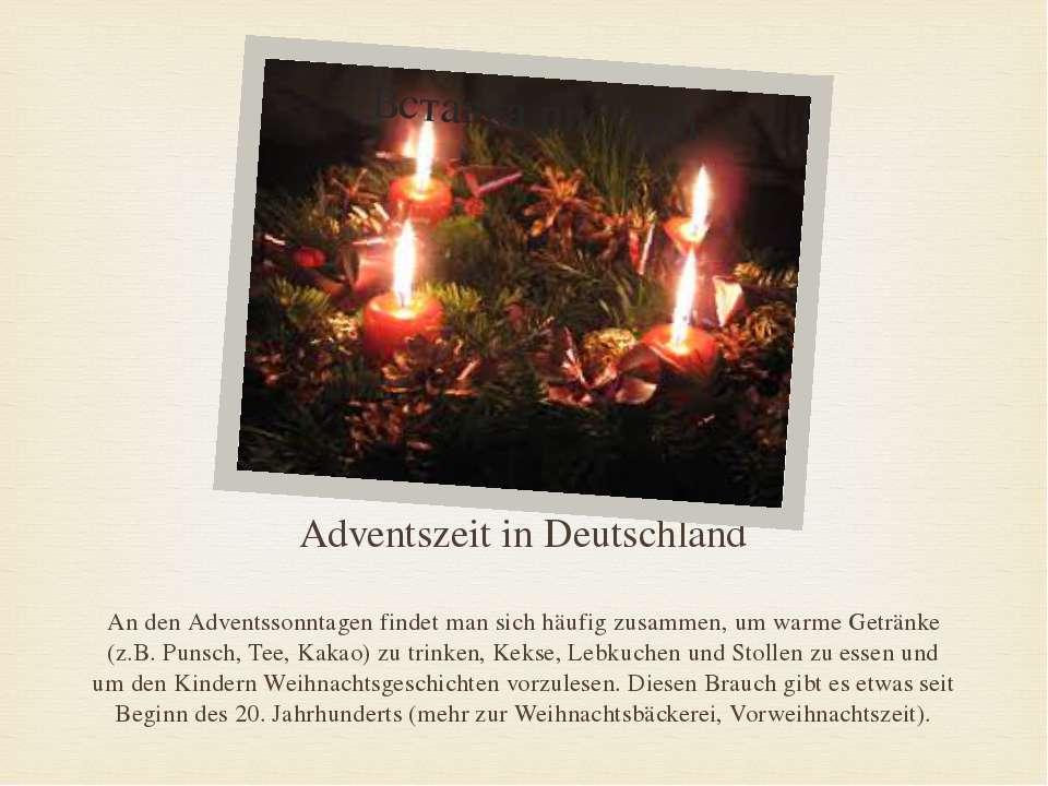 Adventszeit in Deutschland An den Adventssonntagen findet man sich häufig zus...