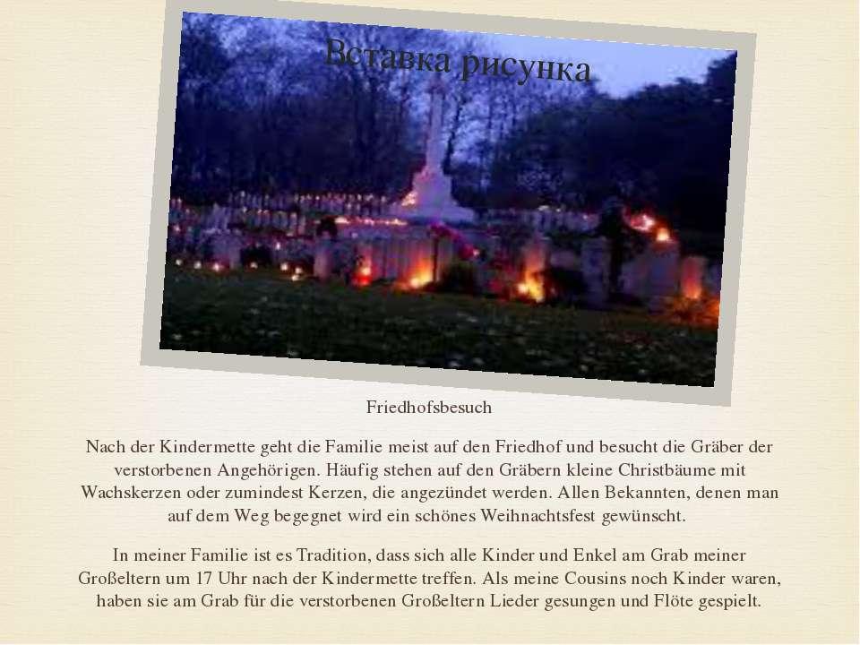 Friedhofsbesuch Nach der Kindermette geht die Familie meist auf den Friedhof ...